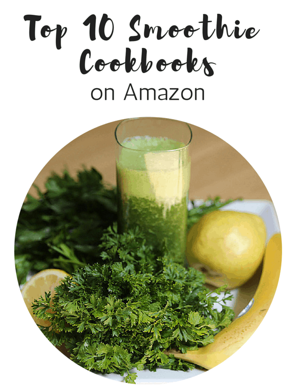 Top 10 Recommended And Popular Smoothie Cookbooks on Amazon