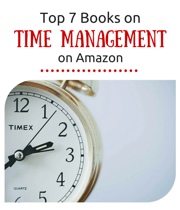 Top 7 Books On Time Management on Amazon