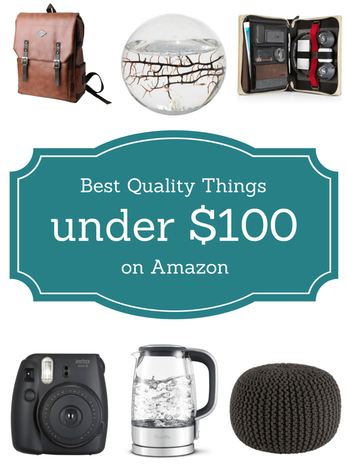 Best Quality Things On Amazon Under $100