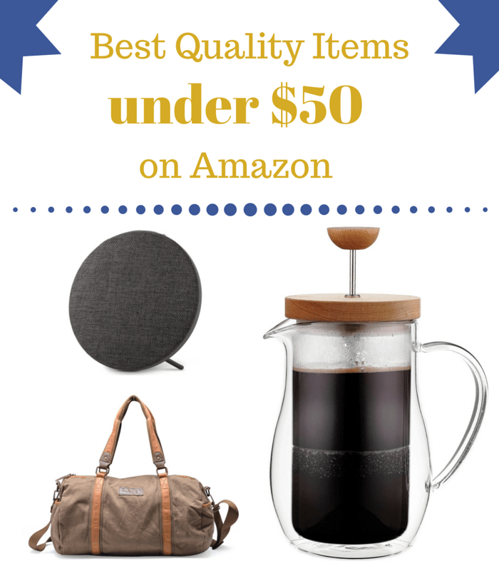 Best Quality Things on Amazon Under $50