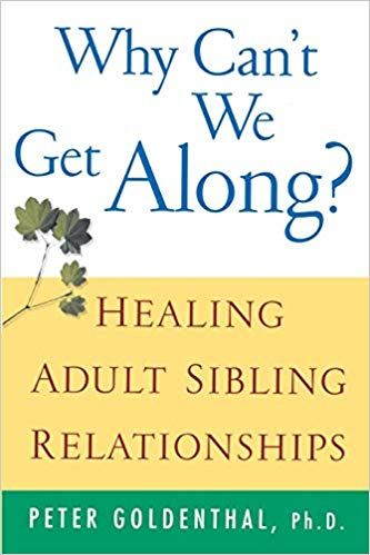 Why Can't We Get Along: Healing Adult Sibling Relationships