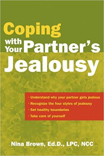 Coping With Your Partner's Jealousy: Nina W Brown EdD LPC