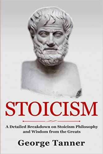 Stoicism: A Detailed Breakdown of Stoicism Philosophy and Wisdom