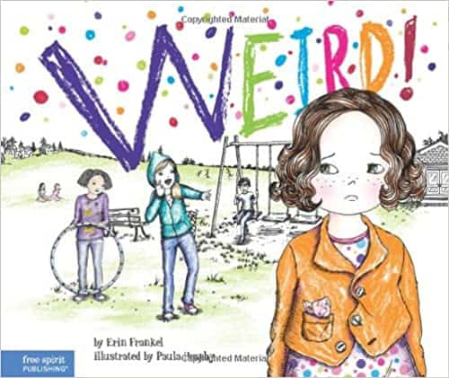 Weird!: A Story About Dealing with Bullying in Schools